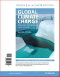 Global Climate Change : Turning Knowledge into Action, Books a la Carte Edition, Kitchen, David, 0321864077