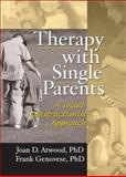 Therapy with Single Parents : A Social Constructionist Approach, Atwood, Joan D. and Genovese, Frank, 0789004070