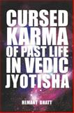 Cursed Karma of Past Life in Vedic Jyotisha, Hemant Bhatt, 1482834073