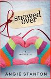 Snowed Over, Angie Stanton, 1483994074