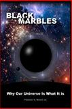 Black Marbles, Mr Thomas V Moore, 1500194077