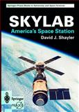 Skylab : America's Space Station, Shayler, David, 185233407X