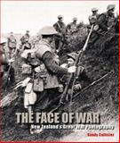 The Face of War : New Zealand's Great War Photography, Callister, Sandy, 1869404076