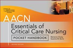 AACN Essentials of Critical Care Nursing Pocket Handbook, Chulay, Marianne and Burns, Suzanne, 0071664084