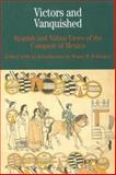 Victors and Vanquished : Spanish and Nahua Views of the Conquest of Mexico, Schwartz, Stuart B., 0312154089
