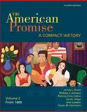 The American Promise : A Compact History - From 1865, Roark, James L. and Johnson, Michael P., 0312534086
