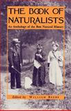 The Book of Naturalists : An Anthology of the Best Natural History, Beebe, William, 0691024081