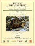 Defining Turtle Diversity : Proceedings of a Workshop on Genetics, Ethics, and Taxonomy of Freshwater Turtles and Tortoises,, 0965354083