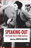 Speaking Out : The Female Voice in Public Contexts, , 1403994080