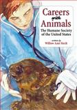 Careers with Animals, Humane Society of the U. S. Staff and Willow Ann Sirch, 155591408X