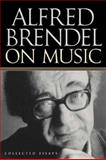 Alfred Brendel on Music, Alfred Brendel, 1556524080