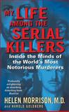 My Life among the Serial Killers, Helen Morrison and Harold Goldberg, 0060524081