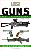 Jane's Guns Recognition Guide, Richard D. Jones and Andrew White, 0061374083