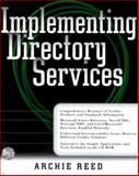 Implementing Directory Services : Microsoft Active Directory Novell NDS, Netscape NDS, Cisco/Microsoft Directory-Enabled Networks, Reed, Archie, 007134408X