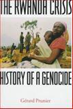 The Rwanda Crisis : History of a Genocide, Prunier, Gerard and Prunier, Gérard, 0231104081