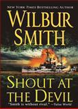 Shout at the Devil, Wilbur Smith, 1250054087