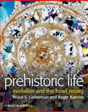 Prehistoric Life : Evolution and the Fossil Record, Lieberman, Bruce S. and Kaesler, Roger L., 1444334085