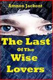 The Last of the Wise Lovers, Amnon Jackont, 1491244089