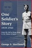 One Soldier's Story, 1939-1945, George S. MacDonell, 1550024086