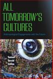 All Tomorrow's Cultures : Anthropological Engagements with the Future, Collins, Samuel Gerald, 1845454081