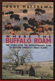 Where the Buffalo Roam 9780802114082