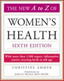 The New A to Z of Women's Health, Ammer, Christine, 0816074089