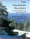 The Colorado Plateau : Cultural, Biological, and Physical Research, Van Riper, Charles and Cole, Kenneth L., 0816524084