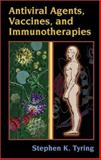 Antiviral Agents, Vaccines, and Immunotherapies, Tyring, Stephen K., 0824754085