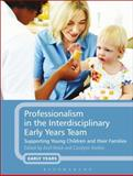 Professionalism in the Interdisciplinary Early Years Team : Supporting Young Children and Their Families, Brock, Avril and Rankin, Carolynn, 1441114084