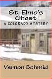 St. Elmo's Ghost, Vernon Schmid, 1493694081