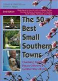 50 Best Small Southern Towns, 2nd Ed, Gerald W. Sweitzer and Kathy M. Fields, 1561454087