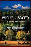 Wildlife and Society : The Science of Human Dimensions, , 1597264083