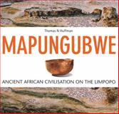 Mapungubwe : Ancient African Civilisation on the Limpopo, Huffman, Thomas N. and Huffman, Thomas, 1868144089