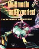 Multimedia and Hypertext : The Internet and Beyond, Nielsen, Jakob, 0125184085