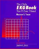 The Only EKG Book You'll Ever Need, Thaler, Malcolm S., 0397514085