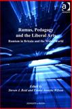 Ramus, Pedagogy and the Liberal Arts : Ramism in Britain and the Wider World, Reid, Steven and Wilson, Emma, 0754694089