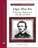 Critical Companion to Edgar Allan Poe : A Literary Reference to His Life and Work, Sova, Dawn B., 0816064083