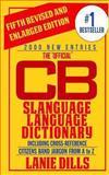 The 'Official' Cb Slanguage Language Dictionary, Lanie Dills, 0916744086