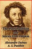 The Poet Pushkin and Stories from Pushkin, Alexandre Dumas and Alexander Pushkin, 1410104087