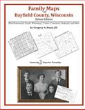 Family Maps of Bayfield County, Wisconsin, Deluxe Edition : With Homesteads, Roads, Waterways, Towns, Cemeteries, Railroads, and More, Boyd, Gregory A., 1420314084
