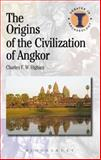 The Origins of the Civilization of Angkor, Higham, Charles, 1472584082