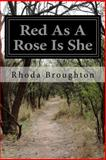 Red As a Rose Is She, Rhoda Broughton, 1497574080