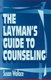 Laymans Guide to Counseling, Susan Wallace, 1562294083