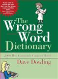 The Wrong Word Dictionary, Dave Dowling, 0785824081