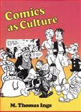 Comics as Culture, Inge, M. Thomas, 0878054081