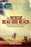 The Rescue at Dead Dog Beach, Stephen McGarva, 0062014080
