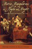 Metric Manipulations in Haydn and Mozart : Chamber Music for Strings, 1787-1791, Mirka, Danuta, 0199354081