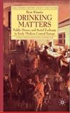 Drinking Matters : Public Houses and Social Exchange in Early Modern Central Europe, Kumin, Beat, 0230554083