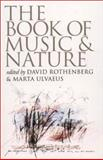 The Book of Music and Nature : An Anthology of Sounds, Words, Thoughts, , 0819564087