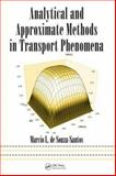 Analytical and Approximate Methods in Transport Phenomena, Marcio L. de Souza-Santos, 084933408X